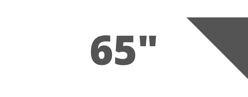 Up to 65 inches