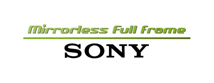 Sony Mirrorless Full Frame