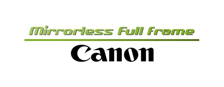 Canon Mirrorless Full Frame